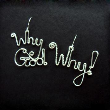 Kolczyki Why God Why